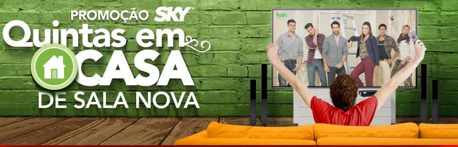 """Promoção Sky - """"QUINTAS EM CASA DE SALA NOVA"""""""