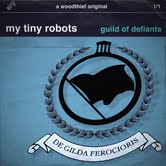 My Tiny Robots - Guild Of Defiants
