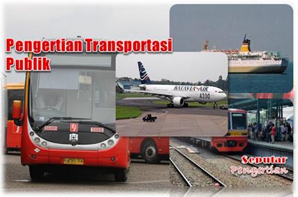 Pengertian Dan Karakter Umum Transportasi Publik