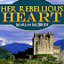 Her Rebellious Heart - Free Kindle Fiction