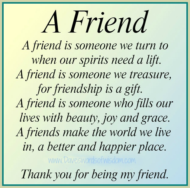 friend is someone we turn to when our spirits need a lift a friend