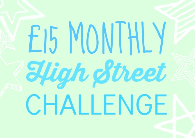 £15 Monthly high street challenge - March