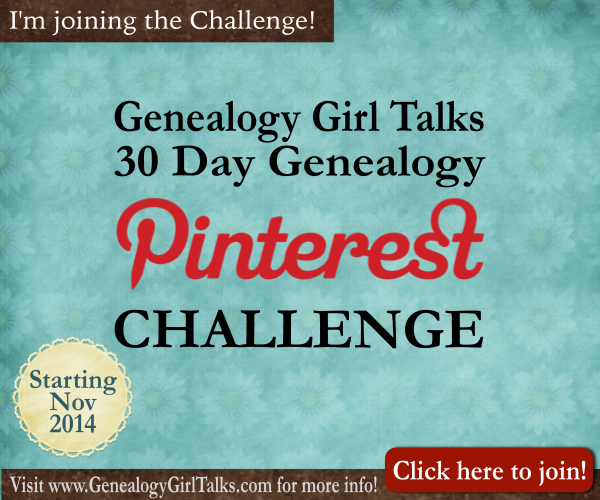 I'm joining the 30 Day Genealogy Pinterest Challenge by Genealogy Girl Talks! Pin it to join!