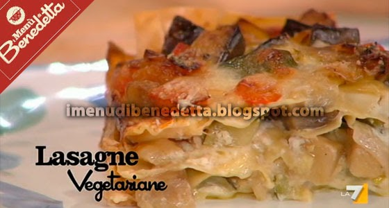 Lasagne vegetariane la ricetta di benedetta parodi for Mozzarella in carrozza parodi