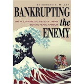 Bankrupting the Enemy: The U.S. Financial Siege of Japan Before Pearl Harbor