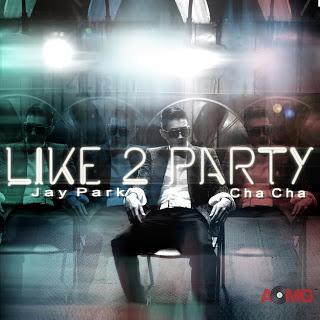 Jay Park (박재범) - I Like 2 Party