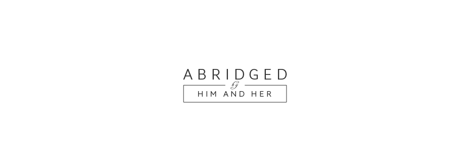 Abridged by Him and Her