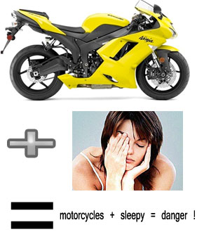 sleepy don't ride a motorcycles