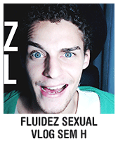 Fluidez sexual - Vlog Sem H