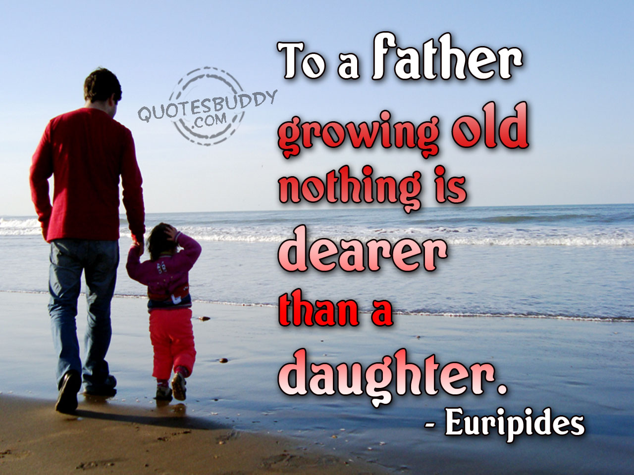 Inspirational quotes for dads from daughters quotesgram for Quotes for a father