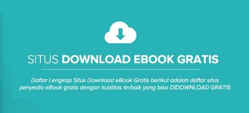 Salah satu situs terbaik dan bisa dikatakan terlengkap untuk download eBook gratis adalah Daftar Lengkap Situs Download eBook Gratis