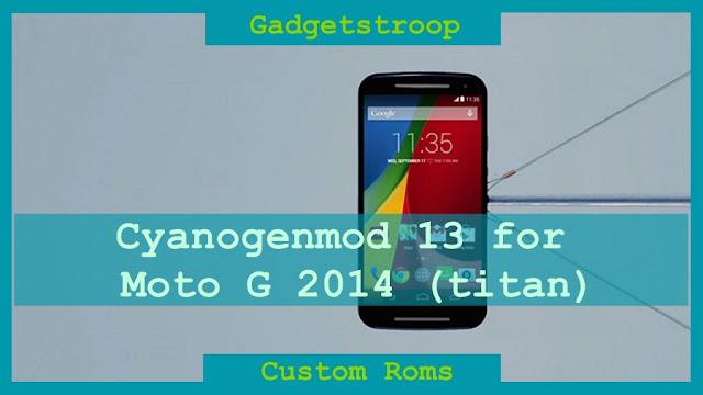 Install Cyanogenmod 13 rom on Motorola Moto G 2014 aka titan