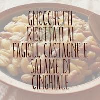 http://pane-e-marmellata.blogspot.it/2012/12/gnocchetti-risottati-ai-fagioli.html