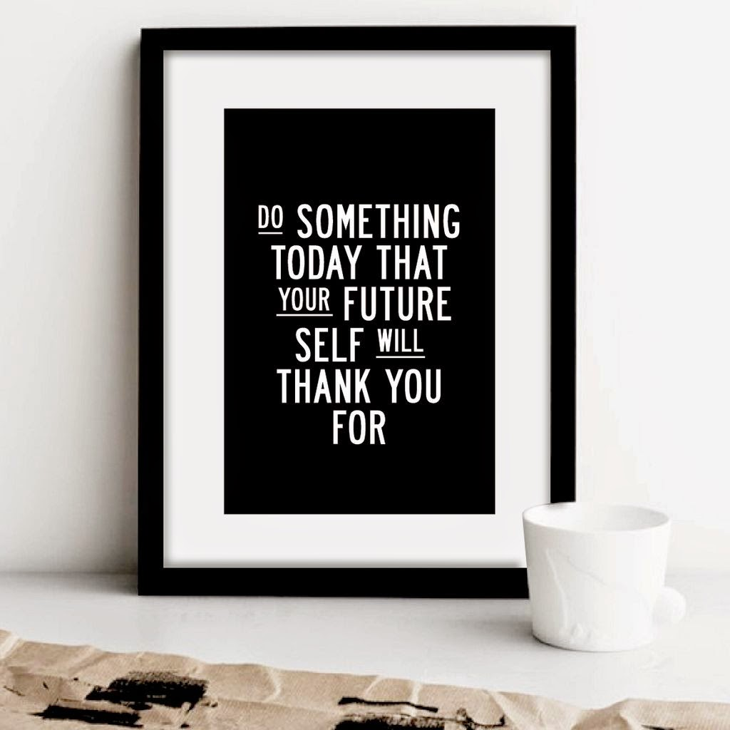 Do Something Today Your Future Self Would Thank You For