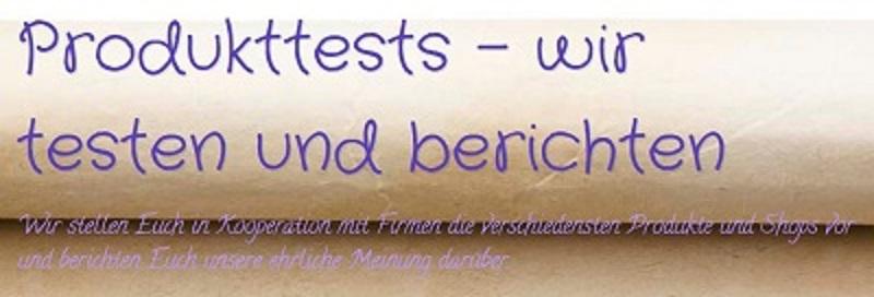 Produkttests - wir testen und berichten