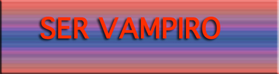 SER VAMPIRO