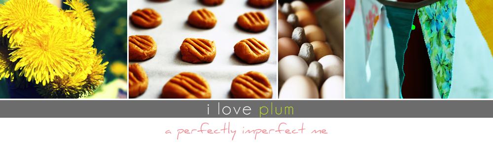 i love plum