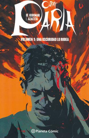 Paria (Outcast) de Kirkman y Azaceta, edita Planeta Comic comic de terror
