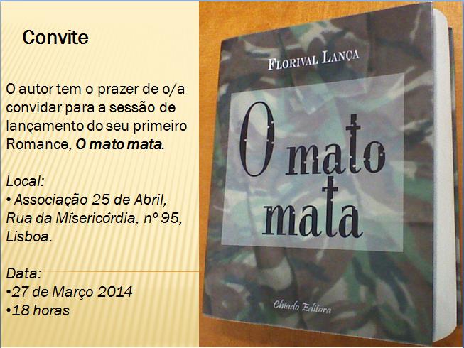 """Florival Lança, ex-dirigente da CGTP-IN, apresenta no próximo dia 27 Março, pelas 18 horas, na Associação 25 de Abril, em Lisboa, o seu primeiro romance """"O mato mata""""."""