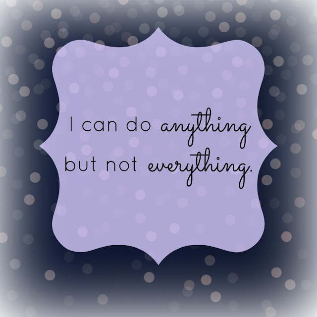 I can do anything but not everything quote