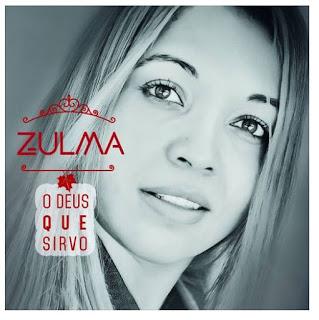 Download CD Zulma - O Deus Que Eu Sirvo