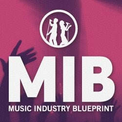 NEW ARTISTS: FIND OUT WHAT IT TAKES TO MAKE THINGS HAPPEN - MUSIC INDUSTRY BLUEPRINT