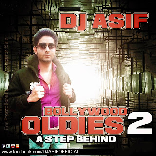 BOLLYWOOD OLDIES 2 (A STEP BEHIND) - DJ ASIF