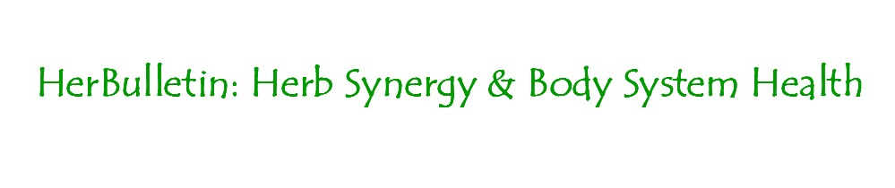 HerBulletin: Herb Synergy and Body System Health