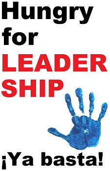 Placard front: Hungry for LEADERSHIP ¡Ya basta!