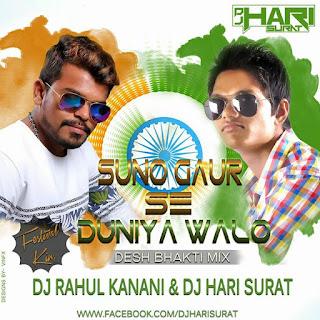 Suno-Gaur-Se-Duniya-Walo(Desh-Bhakti-Mix)Dj-Rahul-Kanani-Nd-Dj-Hari-Surat-2016
