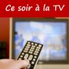Rubrique Ce soir à la TV sur Astuces hebdo