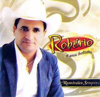 Robério E Seus Teclados   Romântico Sempre 2011