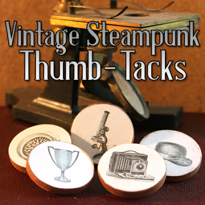 Craft Project - Steampunk Thumb Tacks for Father's Day