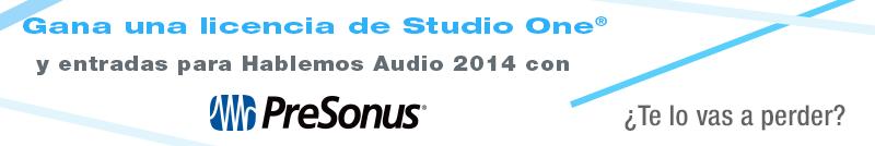 Gana con PreSonus y Hablemos Audio