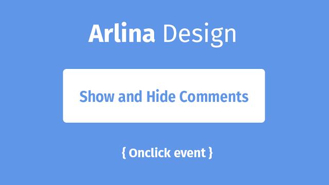 Menambahkan Show and Hide Comments Blogger dengan Onclick Event