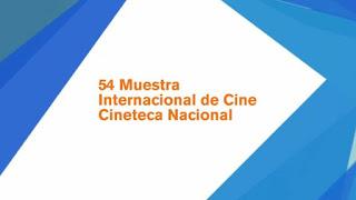 54 Muestra Internacional de Cine en la Cineteca Nacional