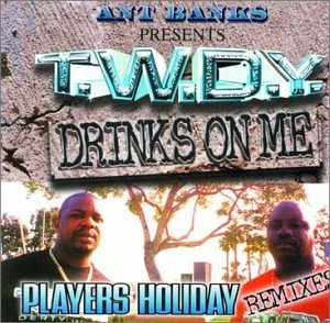 T.W.D.Y. – Drinks On Me / Players Holiday Remixes (CDS) (1999) (320 kbps)