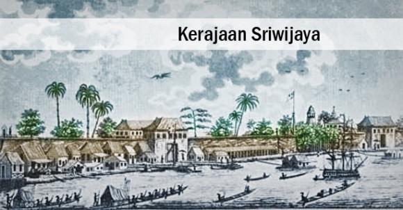 sriwijaya satu diantara 11 sisa peradaban yang pernah hilang