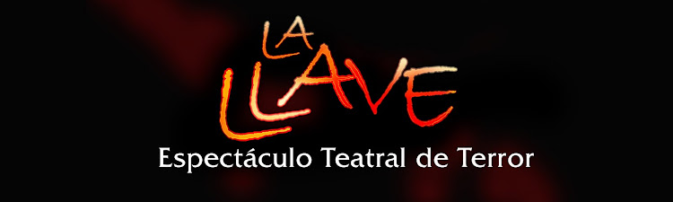 La Llave, Espectáculo Teatral de Terror
