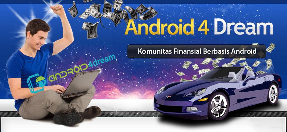 Android4Dream | Komunitas Finansial Berbasis Android