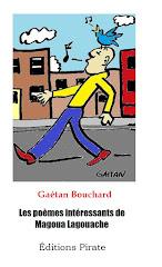 Les poèmes intéressants de Magoua Lagouache alias Gaétan Bouchard