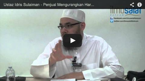 Ustaz Idris Sulaiman – Penjual Mengurangkan Harga untuk Menghabiskan Stok. Adakah Ia Zalim?