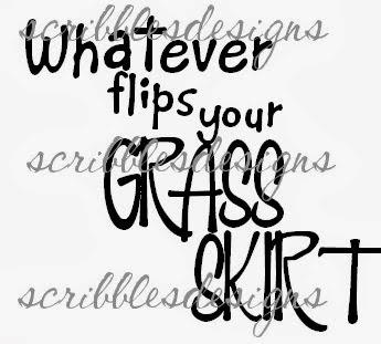 http://buyscribblesdesigns.blogspot.ca/2013/05/053-whatever-flips-your-grass-skirt-150.html