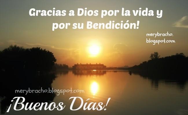 Buenos Días. Gracias a Dios por su bendición. Saludo de buenos días para amigos, feliz día miércoles, bendiciones de este día. Muro, estado facebook, imágenes lindas, postales cristianas de buenos días. buen día.