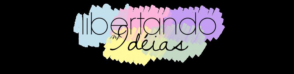 Libertando idéias