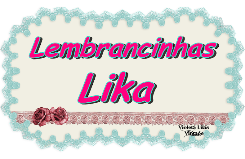 Lembrancinhas Lika