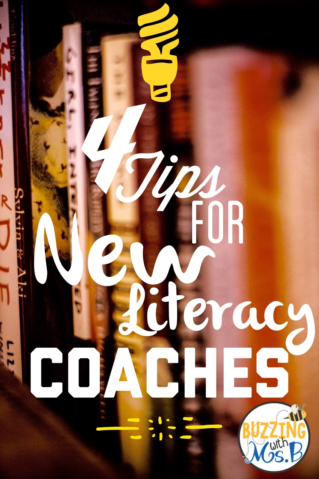 Buzzing With Ms B 4 Tips For New Literacy Coaches And
