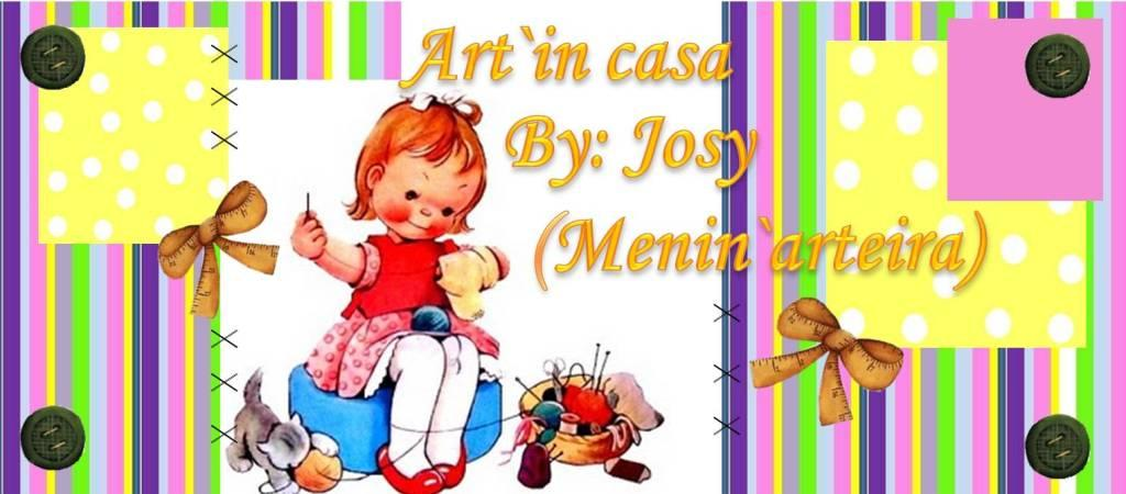 Art´in casa! By:Josy (Menin´arteira)