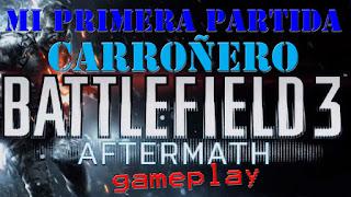 Battlefield 3 Mi Primera Partida jugando al modo de juego Carroñero