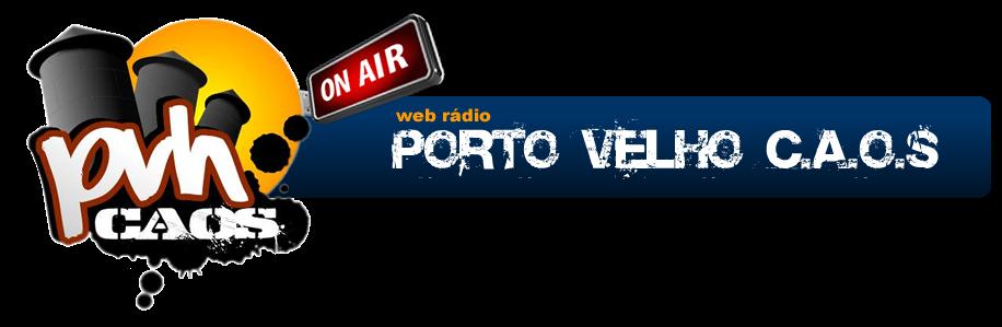 Web rádio Porto Velho C.A.O.S.